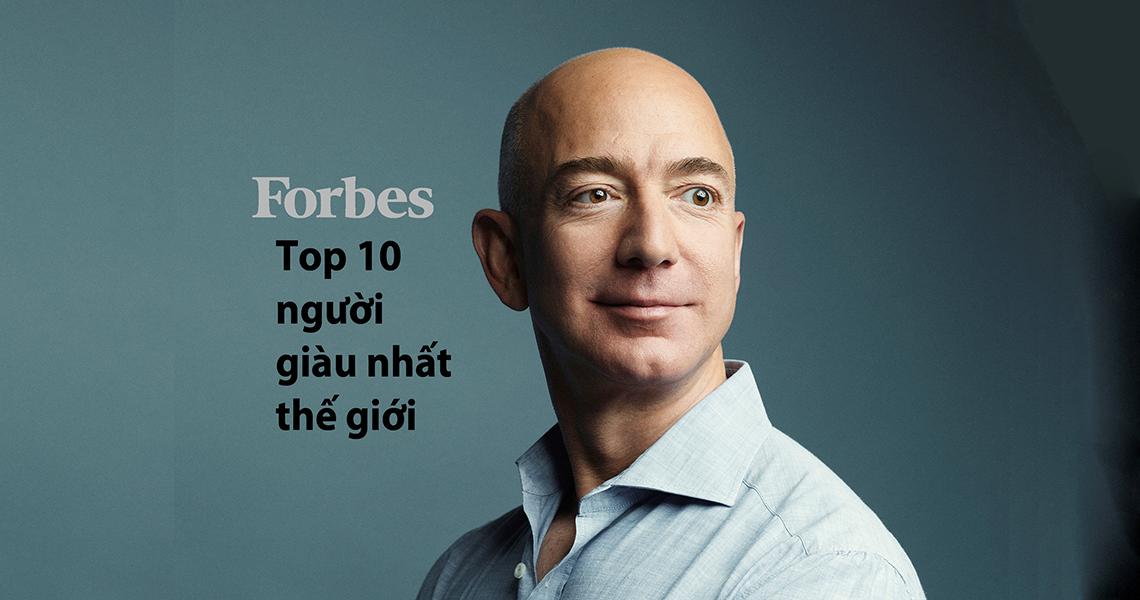 Top 10 tỉ phú giàu nhất 2018 được Tạp chí Forbes vinh danh