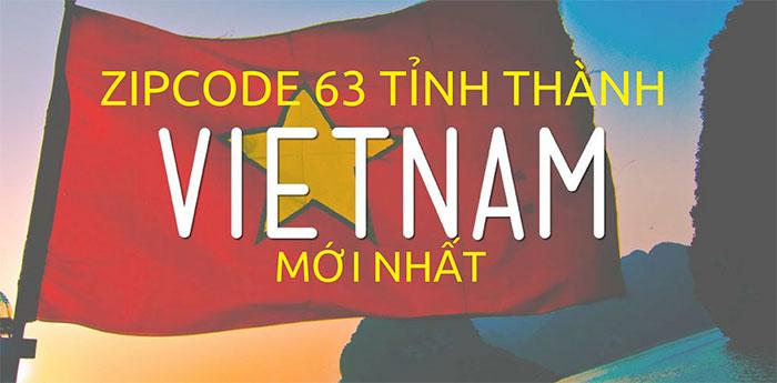 Danh sách Đầy Đủ Mã Zip Code, Postal Code 63 tỉnh thành Việt Nam