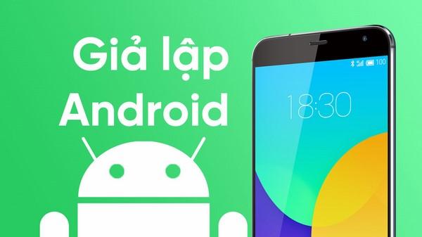 Top 10 phần mềm giả lập Android tốt nhất cho PC