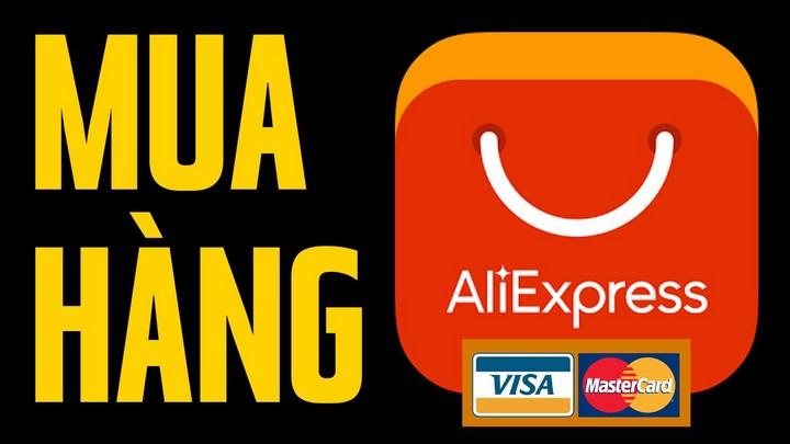 Hướng dẫn chi tiết cách mua hàng trên AliExpress ship về Việt Nam