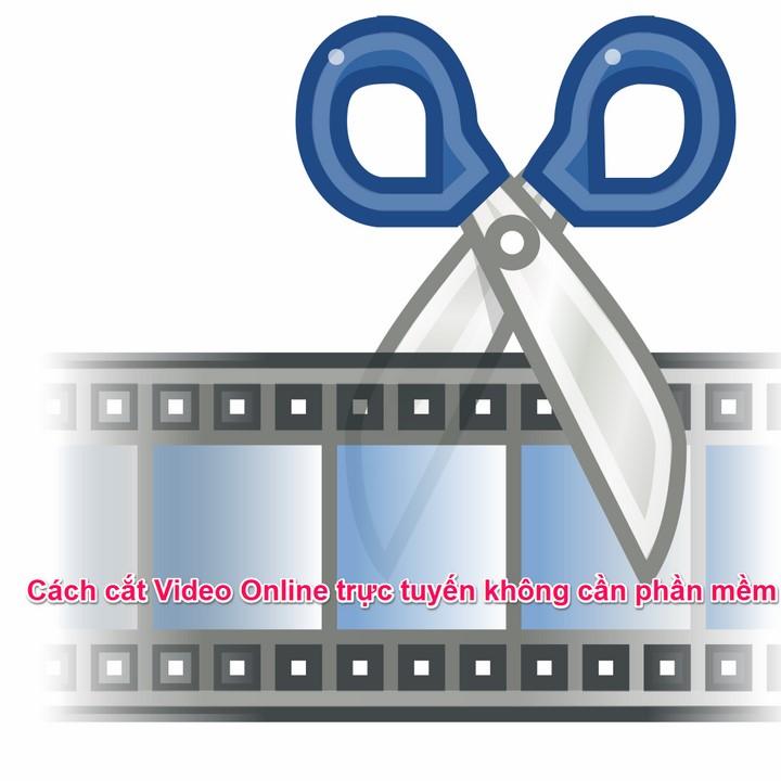 Web cắt Video Online trực tuyến không cần phần mềm