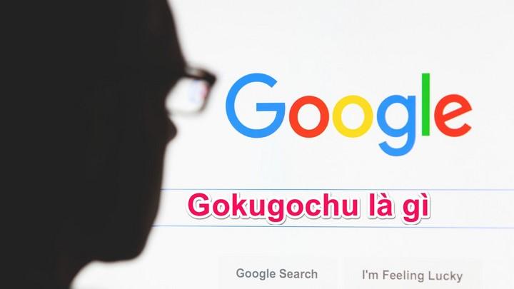 Gokugochu là gì