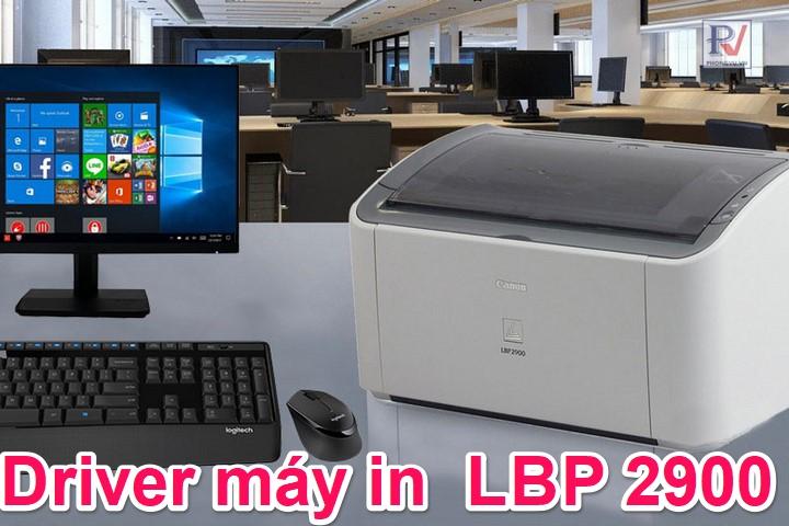 Hướng dẫn tải và cài đặt Driver máy in LBP 2900 từ trang chủ Canon
