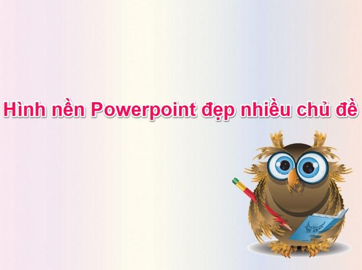Trọn bộ hình nền Powerpoint đẹp chuyên nghiệp nhiều chủ đề