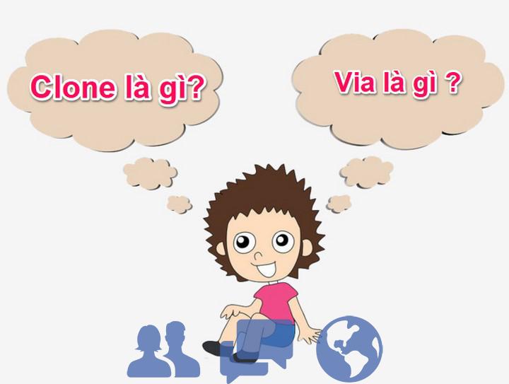 Clone là gì? Via là gì ? Phân biệt tài khoảng Via và Acc Clone Facebook