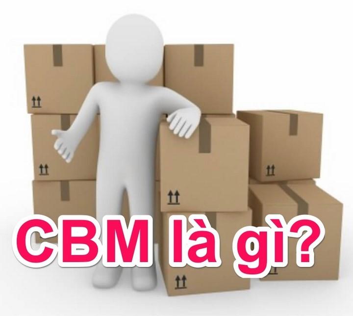 Cbm là gì ? Viết tắt của từ nào? Cách đổi 1Cbm = ? Kg